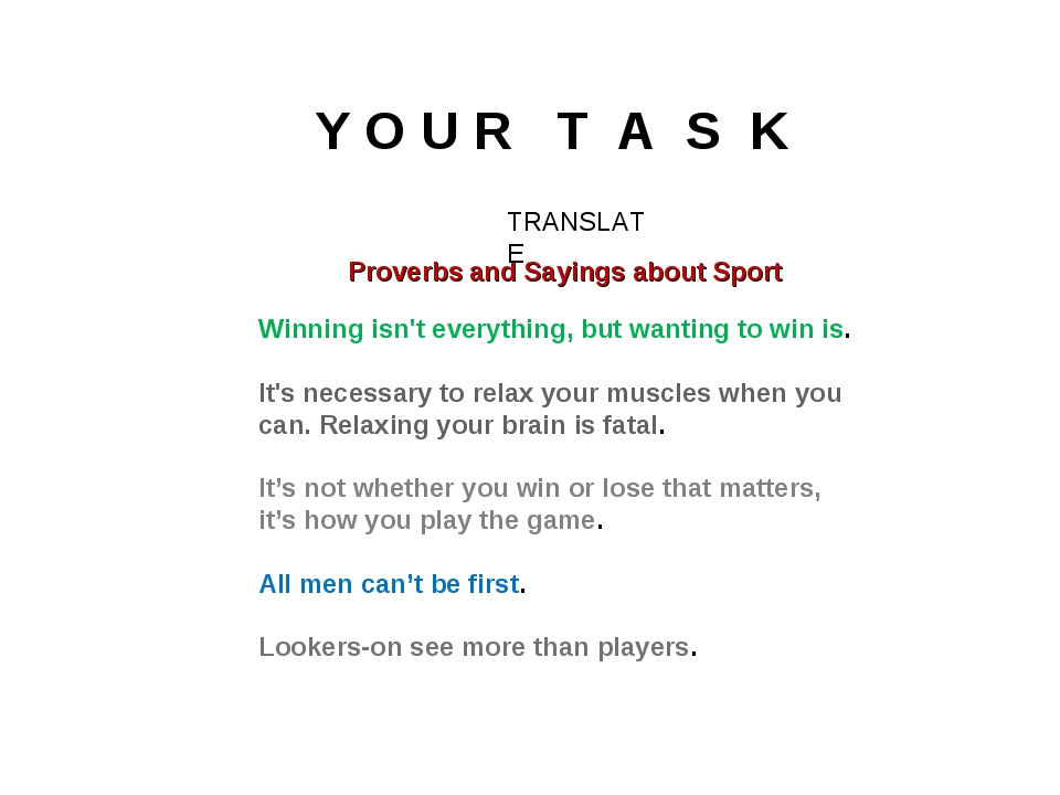 Y O U R T A S K Proverbs and Sayings about Sport TRANSLATE Winning isn't eve...