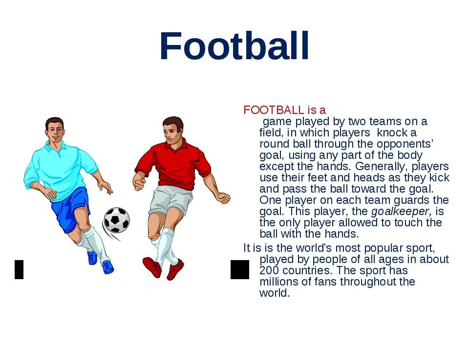 Football FOOTBALL is a  game played by two teams on a field, in which players...