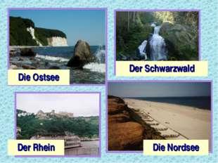Der Schwarzwald Die Ostsee Der Rhein Die Nordsee