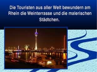 Die Touristen aus aller Welt bewundern am Rhein die Weinterrasse und die male