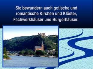 Sie bewundern auch gotische und romantische Kirchen und Klöster, Fachwerkhäus