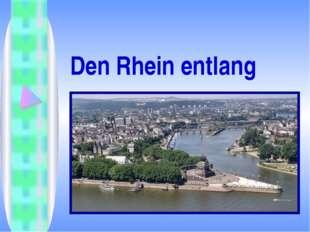 Den Rhein entlang