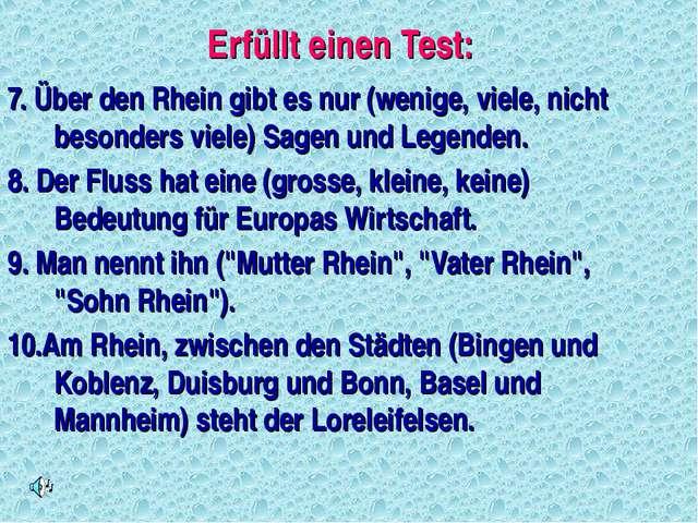 Erfüllt einen Test: 7. Über den Rhein gibt es nur (wenige, viele, nicht beson...