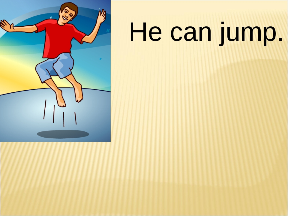 He can jump.