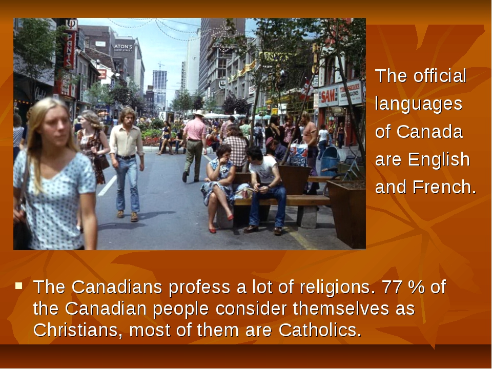 The official languages of Canada are English and French. The Canadians profes...