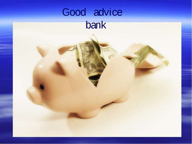Good advice bank