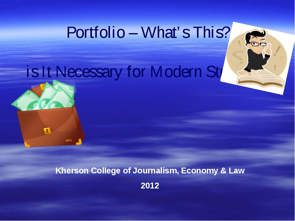 Portfolio – What's This? is It Necessary for Modern Students? Kherson College...