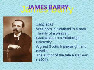 James Barry 1890-1937 Was born in Scotland in a poor family of a weaver. Grad