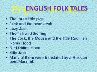 English folk tales The three little pigs Jack and the beansteak Lazy Jack The