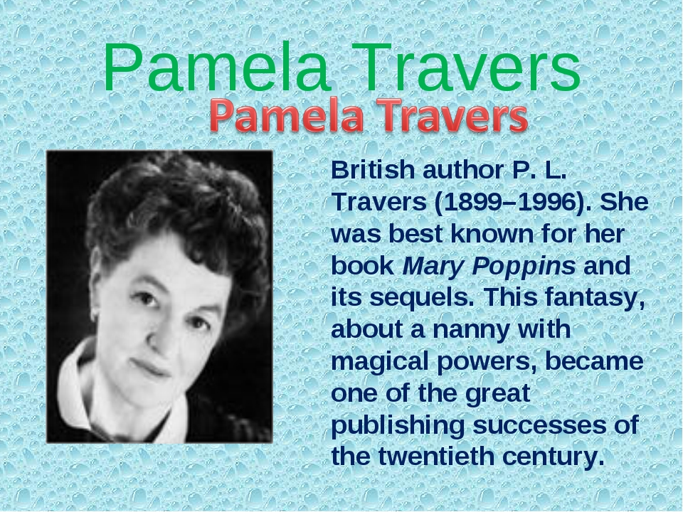 Pamela Travers British author P. L. Travers (1899–1996). She was best known f...