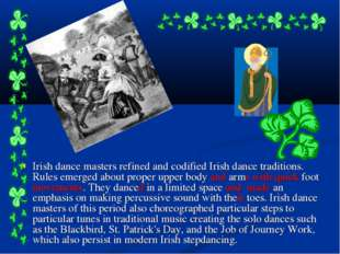 Irish dance masters refined and codified Irish dance traditions. Rules emerge