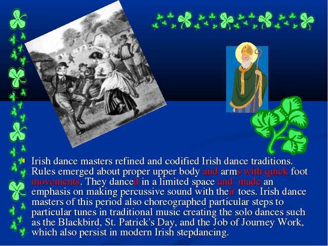 Irish dance masters refined and codified Irish dance traditions. Rules emerge...