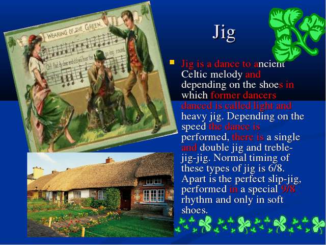Jig Jig is a dance to ancient Celtic melody and depending on the shoes in whi...