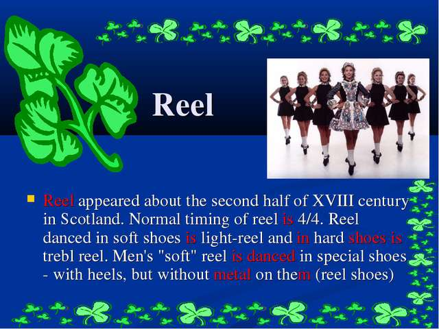 Reel Reel appeared about the second half of XVIII century in Scotland. Normal...