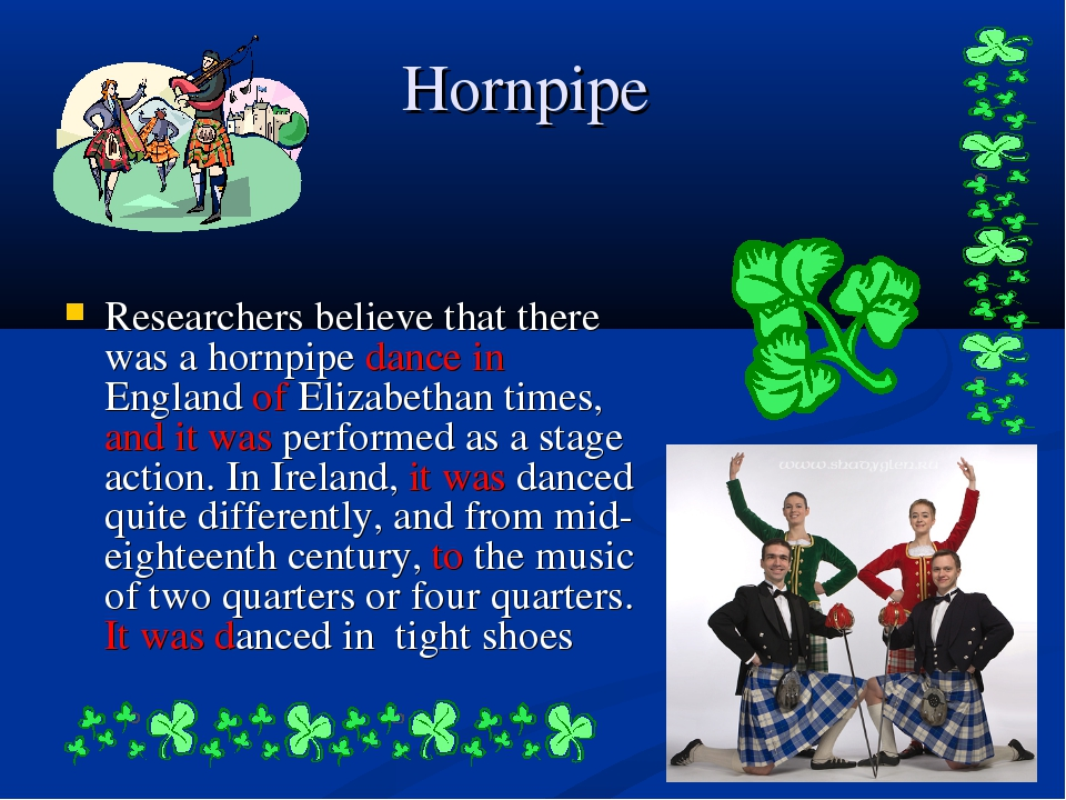 Hornpipe Researchers believe that there was a hornpipe dance in England of El...