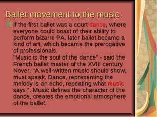Ballet movement to the music If the first ballet was a court dance, where eve