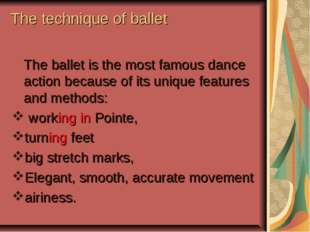The technique of ballet The ballet is the most famous dance action because o