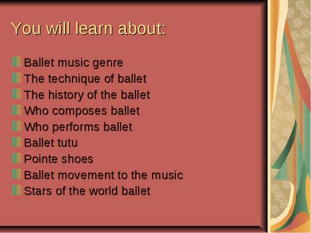You will learn about: Ballet music genre The technique of ballet The history...