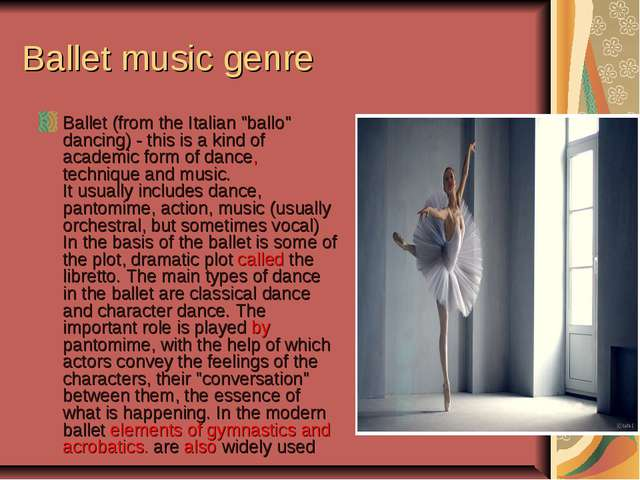 "Ballet music genre Ballet (from the Italian ""ballo"" dancing) - this is a kind..."
