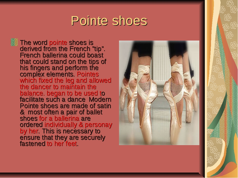 "Pointe shoes The word pointe shoes is derived from the French ""tip"". French b..."