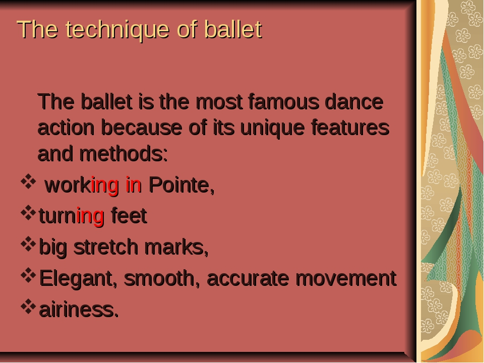 The technique of ballet The ballet is the most famous dance action because o...