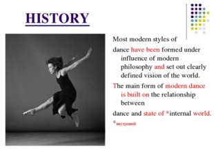 Most modern styles of dance have been formed under influence of modern philos