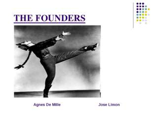 THE FOUNDERS Jose Limon Agnes De Mille