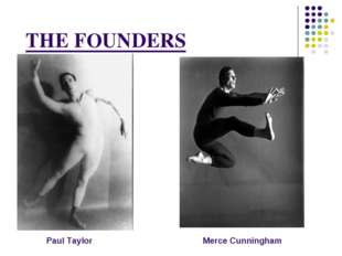 THE FOUNDERS Paul Taylor Merce Cunningham