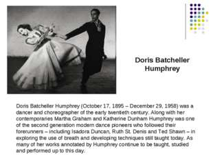 Doris Batcheller Humphrey (October 17, 1895 – December 29, 1958) was a dancer