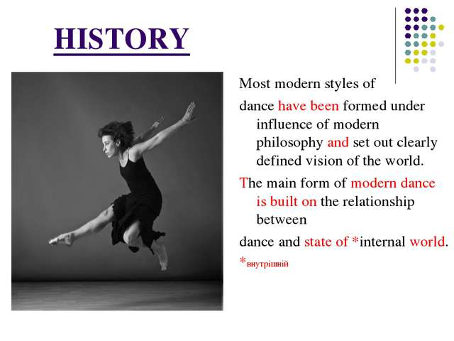 Most modern styles of dance have been formed under influence of modern philos...