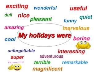 nice interesting wonderful funny cool boring pleasant super terrible useful u