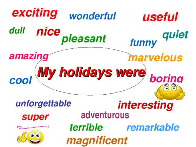 nice interesting wonderful funny cool boring pleasant super terrible useful u...