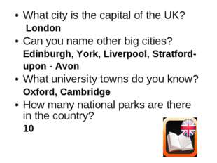 What city is the capital of the UK? London Can you name other big cities? Edi