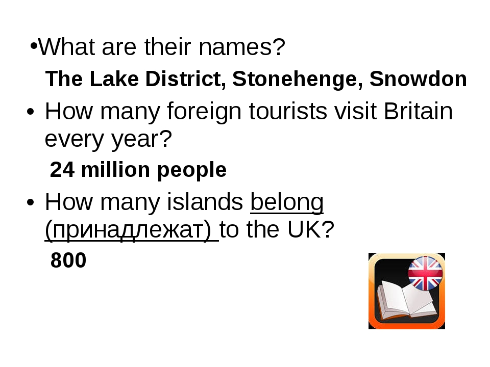 The Lake District, Stonehenge, Snowdon How many foreign tourists visit Brita...