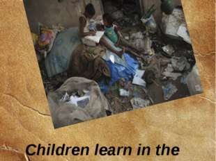 Children learn in the courtyard of the collected for recycling. 13