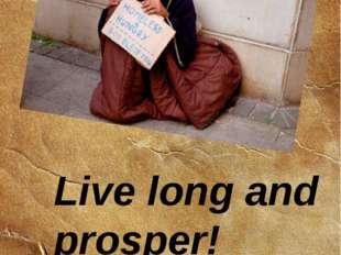 Live long and prosper!
