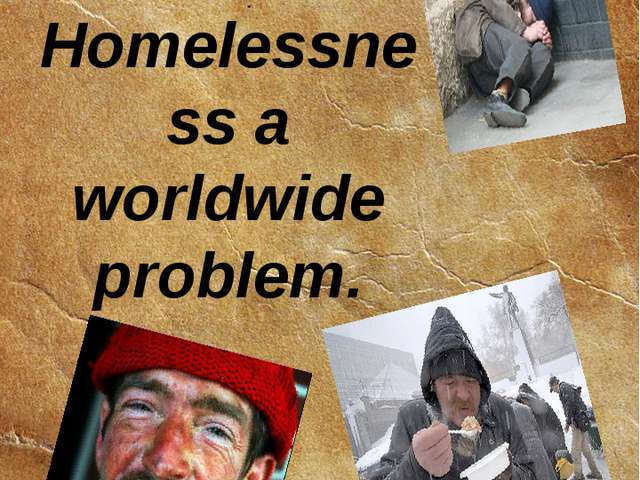 Homelessness a worldwide problem. Chapter 1
