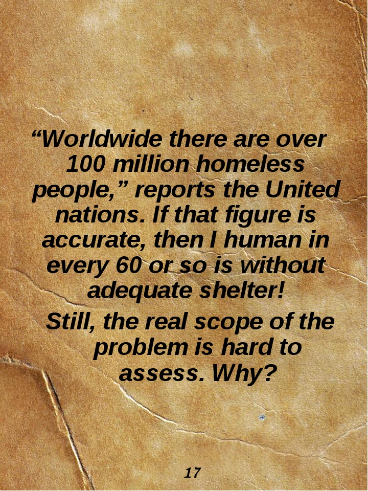 """""""Worldwide there are over 100 million homeless people,"""" reports the United na..."""