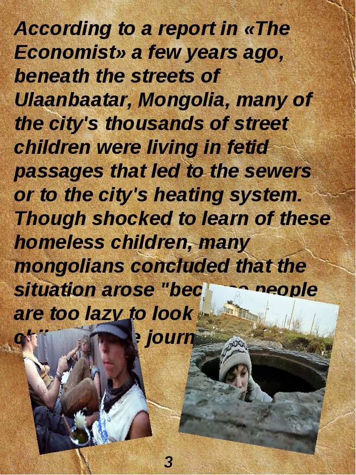 According to a report in «The Economist» a few years ago, beneath the streets...