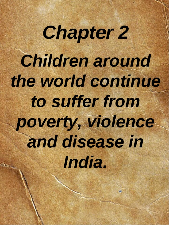 Children around the world continue to suffer from poverty, violence and disea...