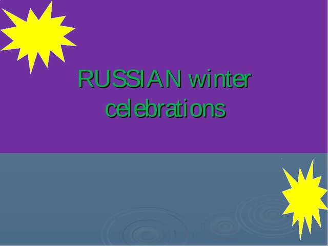 RUSSIAN winter celebrations