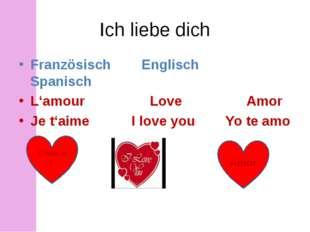 Ich liebe dich Französisch Englisch Spanisch L'amour Love Amor Je t'aime I lo