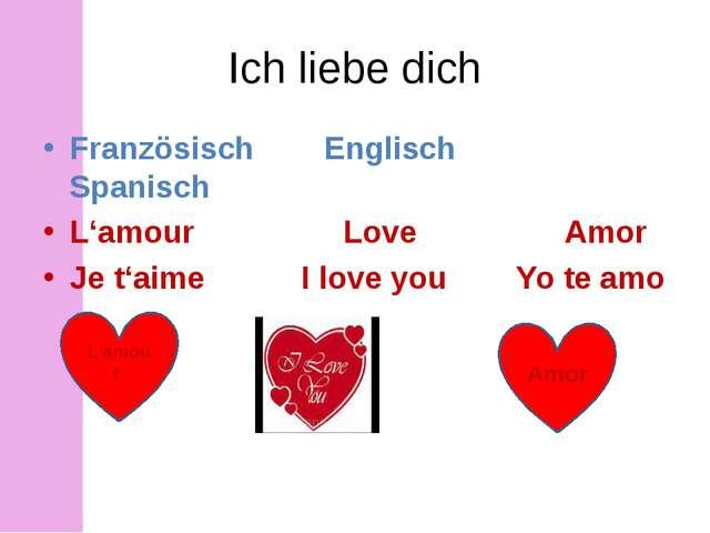 Ich liebe dich Französisch Englisch Spanisch L'amour Love Amor Je t'aime I lo...