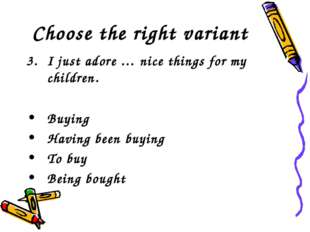 Choose the right variant I just adore … nice things for my children. Buying H