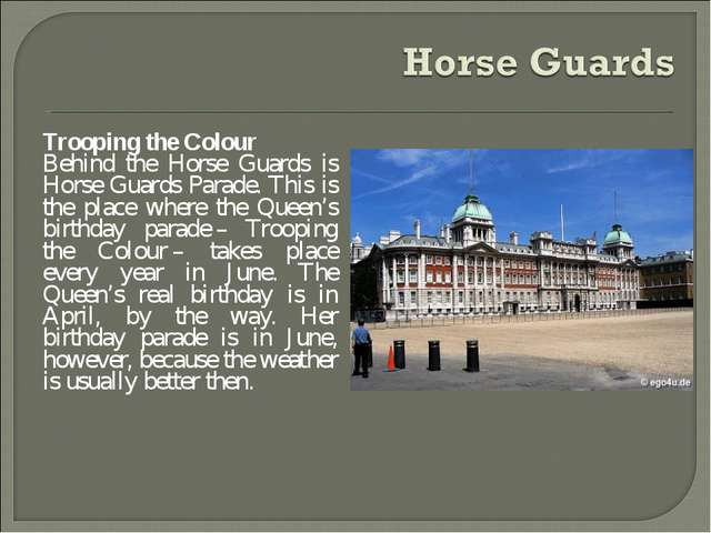 Trooping the Colour Behind the Horse Guards is Horse Guards Parade. This is t...
