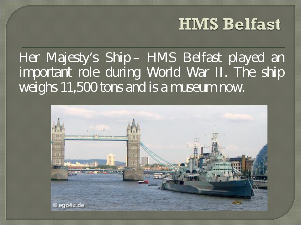Her Majesty's Ship – HMS Belfast played an important role during World War II...