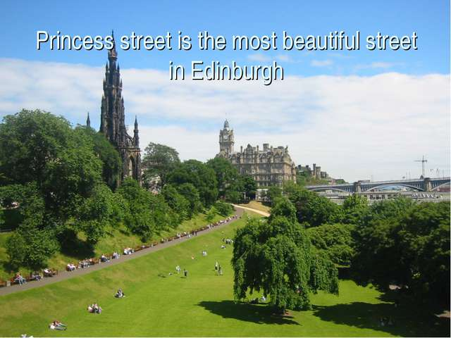 Princess street is the most beautiful street in Edinburgh