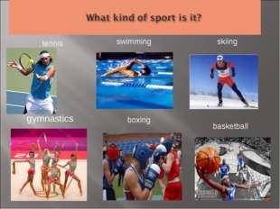 swimming tennis basketball skiing boxing gymnastics