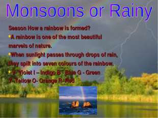 Season How a rainbow is formed? A rainbow is one of the most beautiful marvel