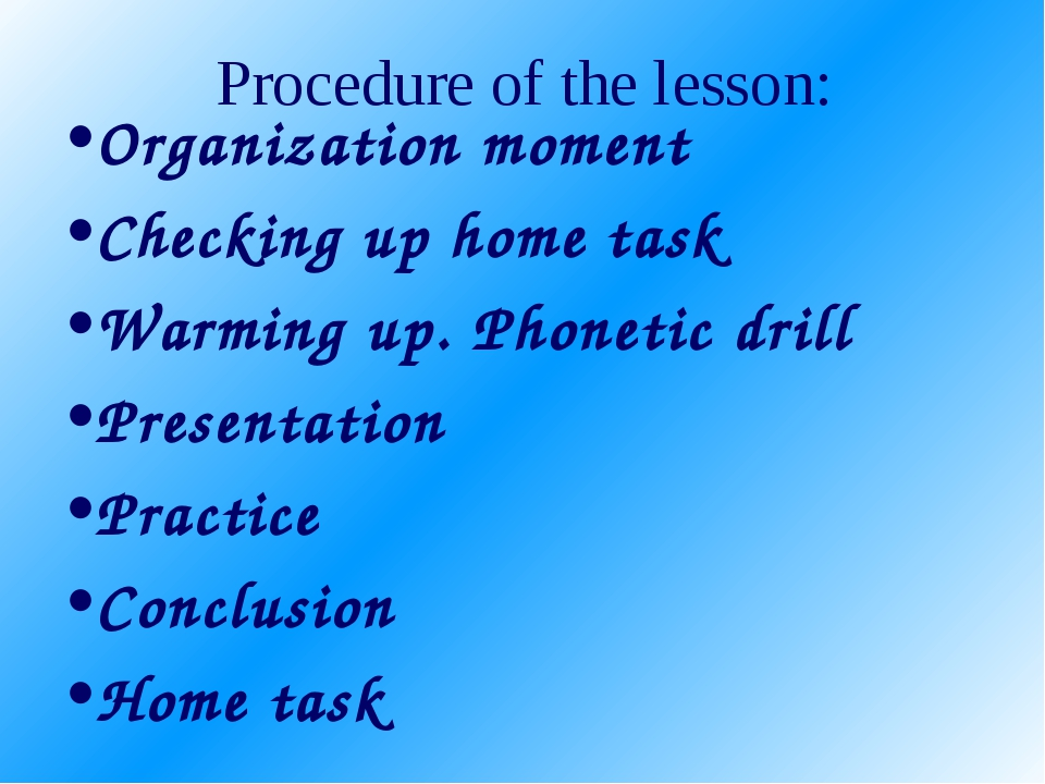 Procedure of the lesson: Organization moment Checking up home task Warming up...
